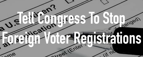 Help Stop Foreigners from Registering to Vote in Elections!