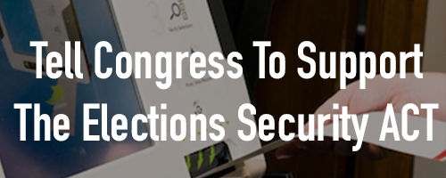 Help Us Pass the 'Election Security Act'!