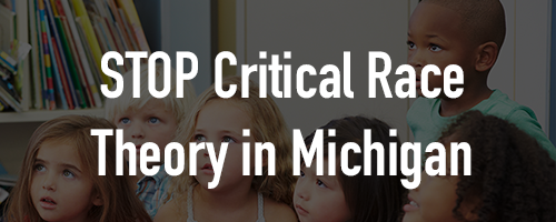 Michigan, Tell State Legislators to stop Critical Race Theory in Public Education