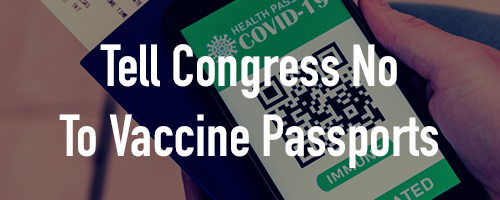 Help Stop Vaccine Passports and Protect Individual Liberty