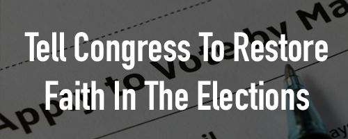 Help Us Pass 'Restoring Faith in Elections Act'