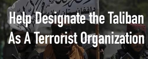 Help Designate the Taliban as a Foreign Terrorist Organization!