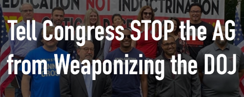 STOP the AG from Weaponizing the DOJ Against Parents